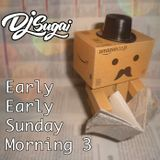 DJ Sugai - Early Early Sunday Morning Vol. 3