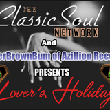 LOVER'S HOLIDAY (( mixed by SuperBrownBum )) ***TheClassicSoulNetworkDotCom***