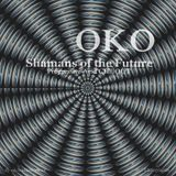 OkO Shamans Of The Future Progressive – ChilloutAcid PoReC 2012
