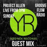 Project Allen Live on Groove Flow Radio 06.09.2015 (Yoo'nek Guest Mix)