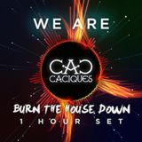 We are Caciques - Burn the house down! Mixtape