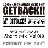 MY GETBACK!! Vol.010 Mixed by DJ JUN -Almost South Mix-
