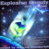 Andrew Wonderfull - Explosive Beauty 009 episode