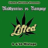 Maddjeanius VS Rampage : Lifted A 4/20 Mixtape
