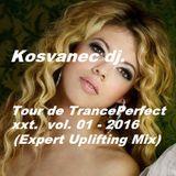 Kosvanec dj. - Tour de TrancePerfect xxt vol.01-2016 (Expert Uplifting Mix)