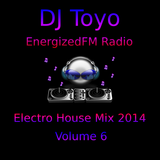DJ Toyo - EnergizedFM Radio Electro House Mix 2014 - Volume 06