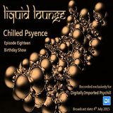 Liquid Lounge - Chilled Psyence (Episode Eighteen) Digitally Imported Psychill July 2015