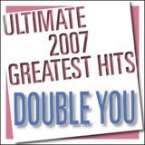 Double You - Ultimate 2007 Greatest Hits (2007)