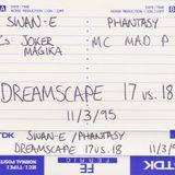 Swan-E & MCs Joker & Magika - Dreamscape 17 v 18 - 11.03.1995