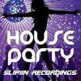 SLIP 1 IN RECORDINGS .. HOUSE PARTY