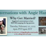 Why Get Married? on Coversations with Angie Harvey