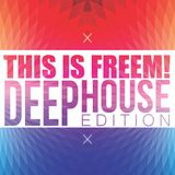 Freem - This is FREEM! (DeepHouse Edition)