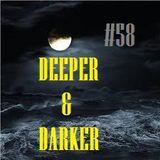DEEPER & DARKER #58