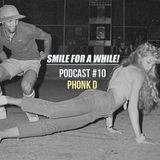 Smile for a while Podcast #10 (2015)