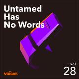 Voicer Mixtape 28  Untamed Has No Words