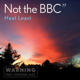 Not the BBC v77 - Heat Least