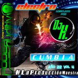 AÑO 22 VOL 04 ELECTRO CUMBIA BY #Dj_H MAR-2019