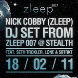 Nick Cobby DJ Set @ zleep 007 w/ Seth Troxler
