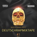 Deutschrap Mixtape Nr. 1 2017 mixed by. BARISH BEATS