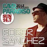 Roger Sanchez - Live @ Cavo Paradiso (Greece) - 14.07.2013