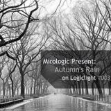Mirologic Present: Autumn's Rain on Logiclight #003