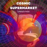 Cosmic Supermarket - Lorenzo Fassi