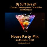 Dj Suff Live @ Corkers Champagne Bar,Party Mix December 2015