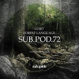 sub.pod.72 - luijo - forest language
