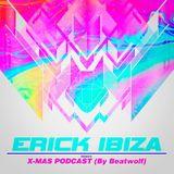 Erick Ibiza - Presents. XMAS Podcast (By Beatwolf)