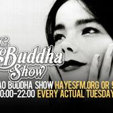 The Ciao Buddha Show - HayesFM.org Every Tuesday at 20:00 - 14.11.2017...