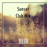 Sunset  Club Mix - DEGB #DJMIXFM