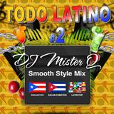 Todo Latino 2 by DJ Mister Q