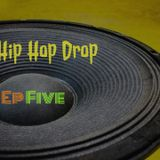 The Hip Hop Drop - Episode 5