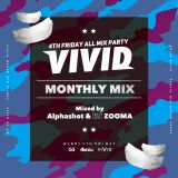 VIVID / MONTHLY MIX 3 - Alphashot & DJ ZOOMA