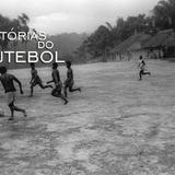 Historias do Futebol - 20.06.2015