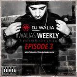 @DJWALIAUK - Ep.3 #WaliasWeekly
