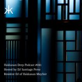 Hakkasan Deep Podcast #041