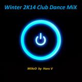 Winter 2K14 Club-Dance MiX