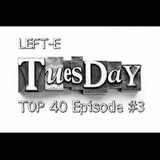 TOP 40 TUESDAY EPISODE #3