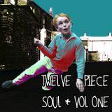 12 Piece Soul * Vol 1