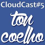 CloudCast #5 By Ton Coelho