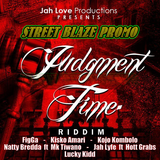 Judgment Time Riddim MIX (Jah Love Productions) STREET BLAZE PROMO