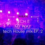 Tech It My Way (Tech House Live Set) (E.P. 2)