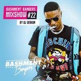 BASHMENTBANGERS MIXSHOW #22 BY DJ BERKUM