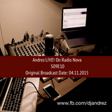 Andrez LIVE! On Radio Nova S09E10 Broadcasted On 04.11.2015