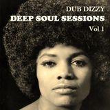 DUB DIZZY - DEEP SOUL SESSIONS Vol 1