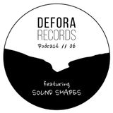 DEFORA RECORDS PODCAST 06 feat. SOUND SHAPES