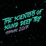 THE SCIENTISTS OF SOUND DEEP TRIP FEBRUARY 2017