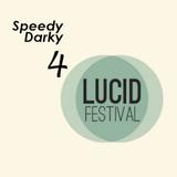 Speedy Darky 4 Lucid Festival