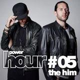 Powerhouse Music presents: PowerHour #5 The Him